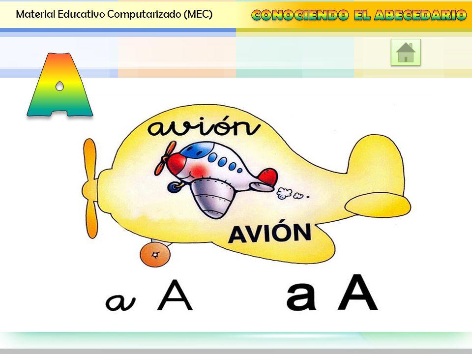 Material Educativo Computarizado (MEC) Identificar las letras del abecedario a través de imágenes Identificar las letras del abecedario a través de im
