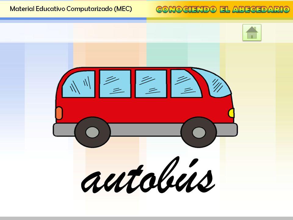 Material Educativo Computarizado (MEC) Explorar las letras del abecedario a través de imágenes Explorar las letras del abecedario a través de imágenes
