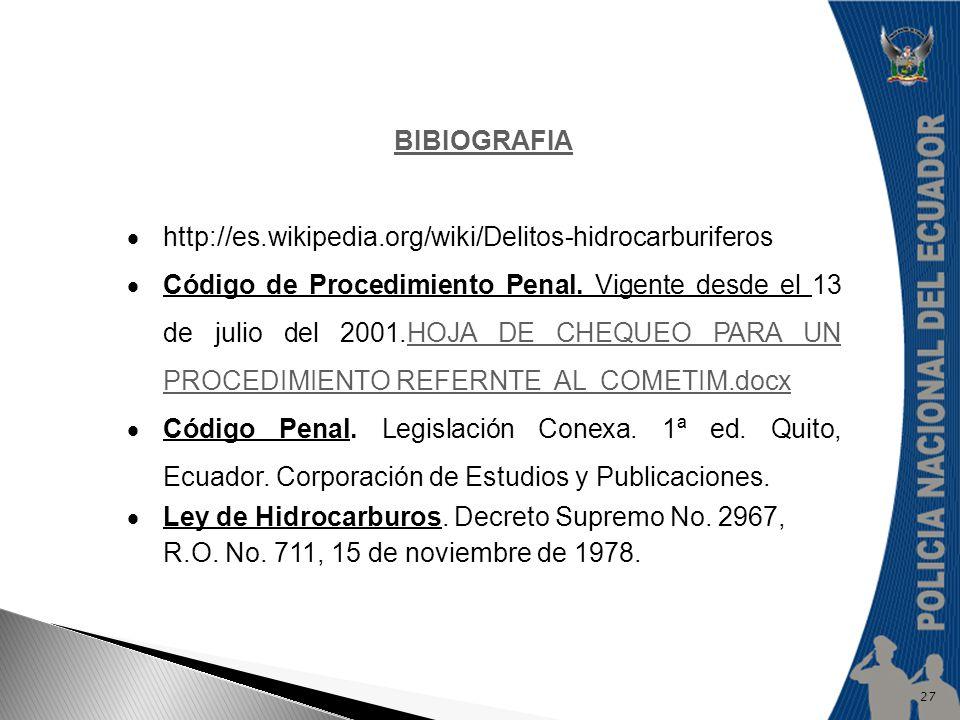 BIBIOGRAFIA http://es.wikipedia.org/wiki/Delitos-hidrocarburiferos Código de Procedimiento Penal. Vigente desde el 13 de julio del 2001.HOJA DE CHEQUE
