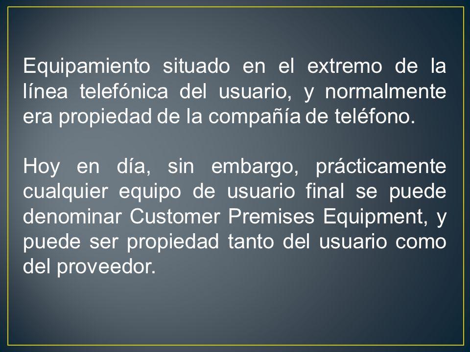 Equipamiento situado en el extremo de la línea telefónica del usuario, y normalmente era propiedad de la compañía de teléfono.