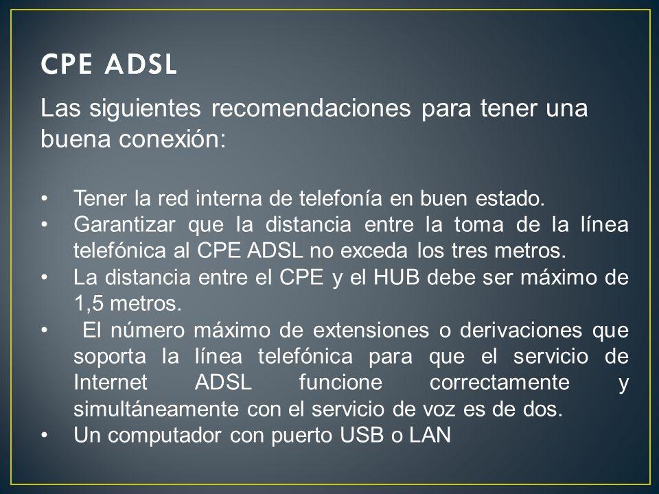 Las siguientes recomendaciones para tener una buena conexión: Tener la red interna de telefonía en buen estado.