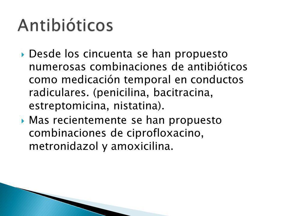 Desde los cincuenta se han propuesto numerosas combinaciones de antibióticos como medicación temporal en conductos radiculares. (penicilina, bacitraci