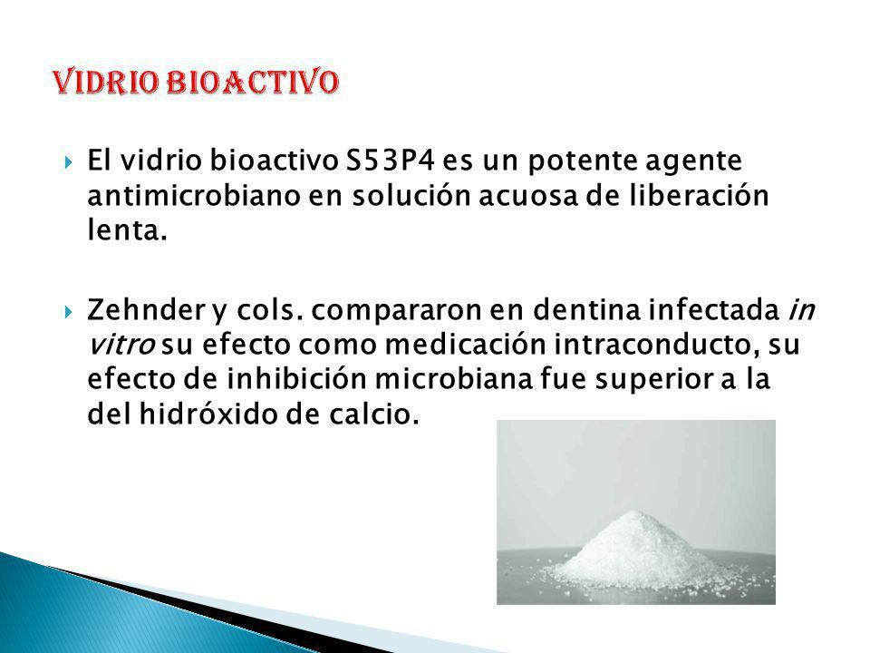 El vidrio bioactivo S53P4 es un potente agente antimicrobiano en solución acuosa de liberación lenta. Zehnder y cols. compararon en dentina infectada