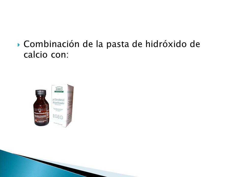 Combinación de la pasta de hidróxido de calcio con: