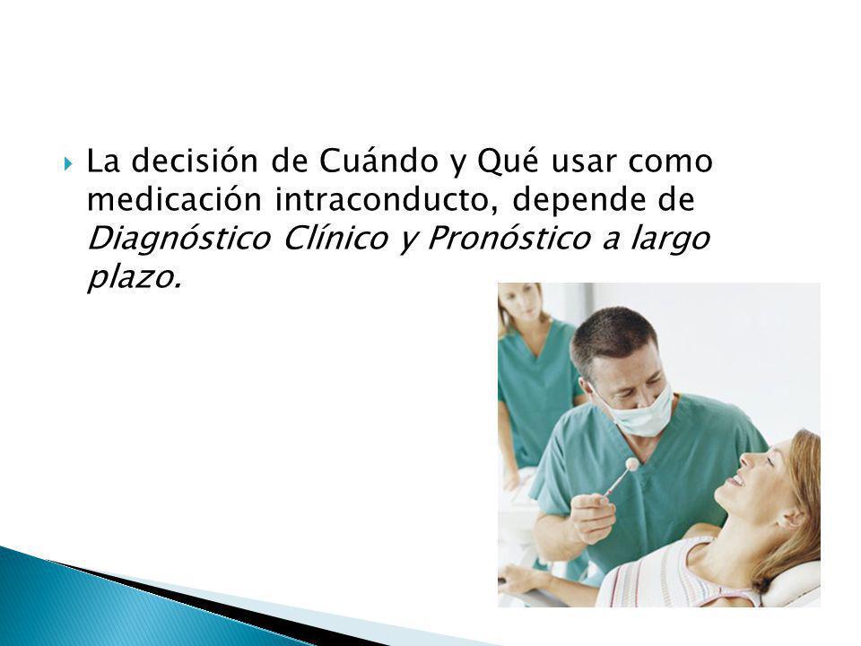 La decisión de Cuándo y Qué usar como medicación intraconducto, depende de Diagnóstico Clínico y Pronóstico a largo plazo.