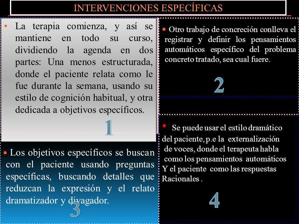 1-El primer y fundamental objetivo es ayudar al paciente a pasar de un estilo cognitivo de pensamiento global e impresionista a un estilo cognitivo de