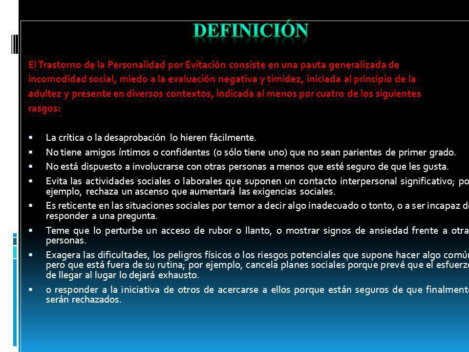 Trastorno de la personalidad por evitación Definición Criterios de diagnóstico Síntomas Características del trastorno Causas Prevalencia Curso Diagnós