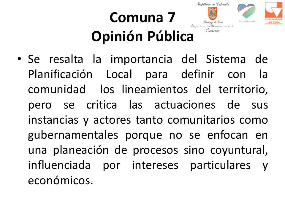 Comuna 7 Opinión Pública Se resalta la importancia del Sistema de Planificación Local para definir con la comunidad los lineamientos del territorio, p