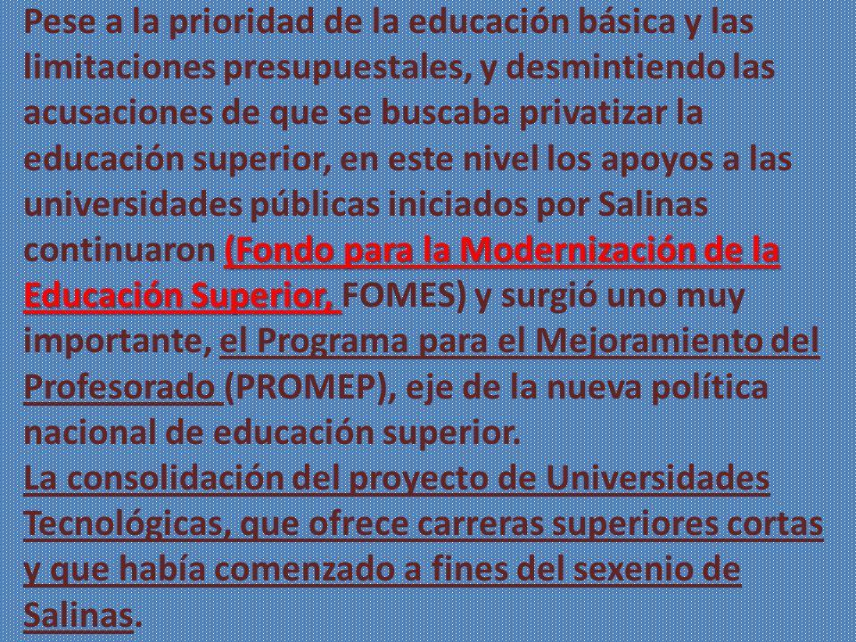 (Fondo para la Modernización de la Educación Superior, Pese a la prioridad de la educación básica y las limitaciones presupuestales, y desmintiendo la