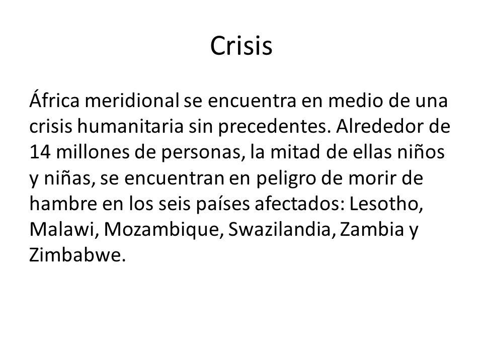 Crisis África meridional se encuentra en medio de una crisis humanitaria sin precedentes. Alrededor de 14 millones de personas, la mitad de ellas niño