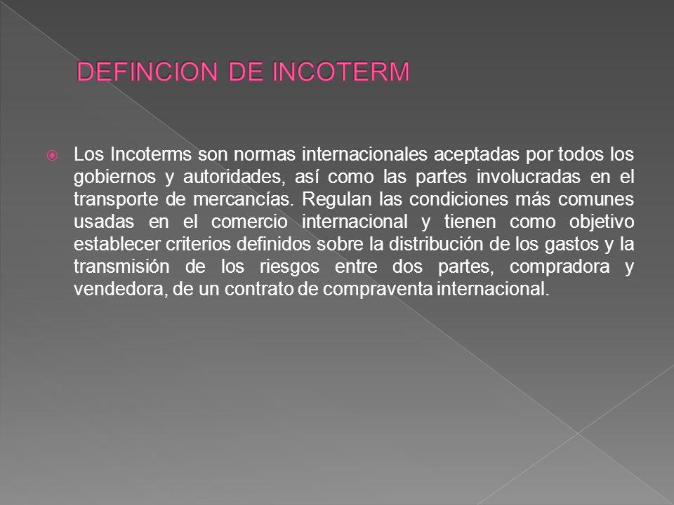 Los Incoterms son normas internacionales aceptadas por todos los gobiernos y autoridades, así como las partes involucradas en el transporte de mercanc