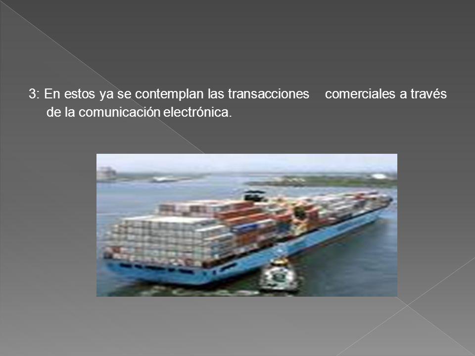 3: En estos ya se contemplan las transacciones comerciales a través de la comunicación electrónica.