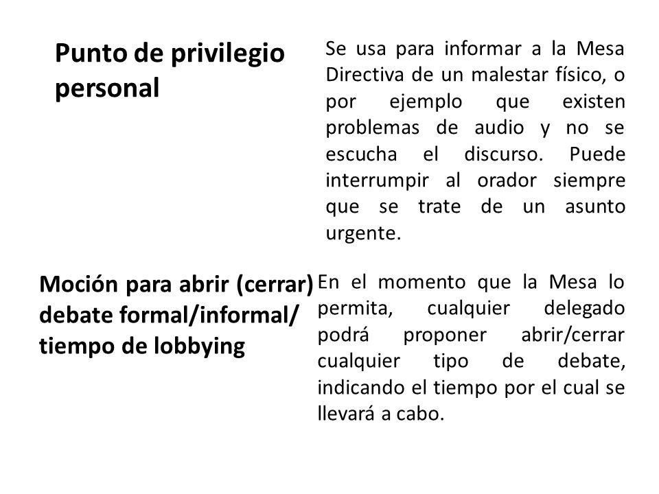 Punto de privilegio personal Se usa para informar a la Mesa Directiva de un malestar físico, o por ejemplo que existen problemas de audio y no se escucha el discurso.
