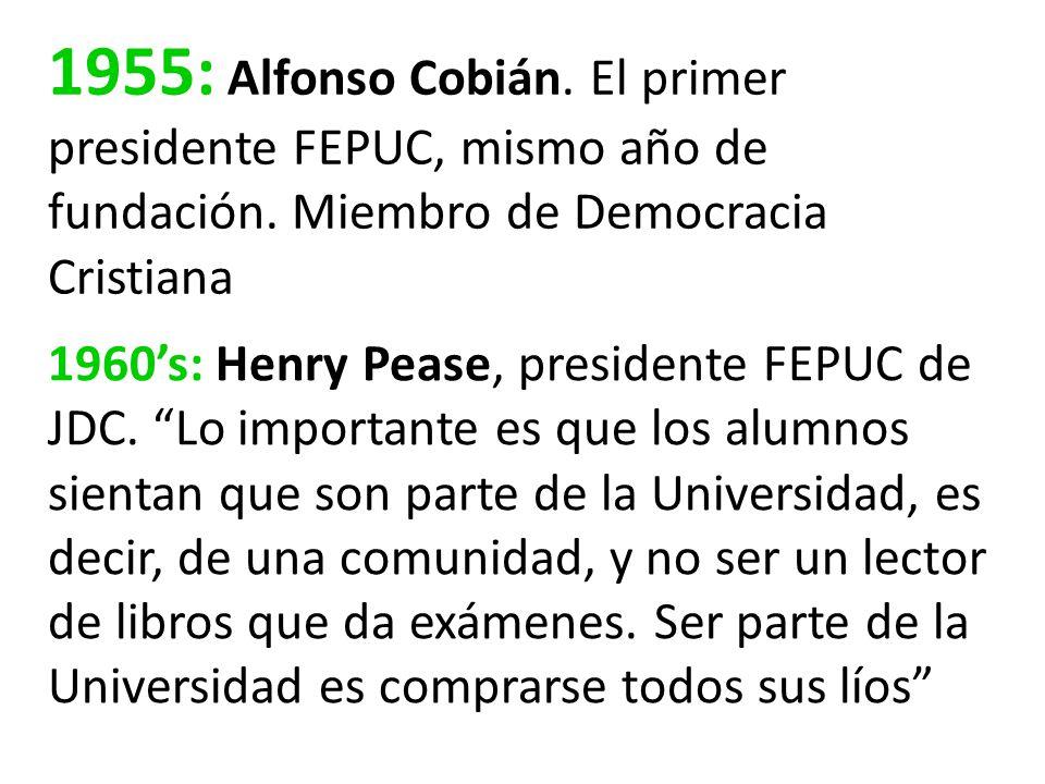 1955: Alfonso Cobián. El primer presidente FEPUC, mismo año de fundación.