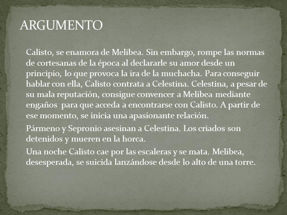 Sempronio Son criados de Calisto cuya motivación es la codicia.