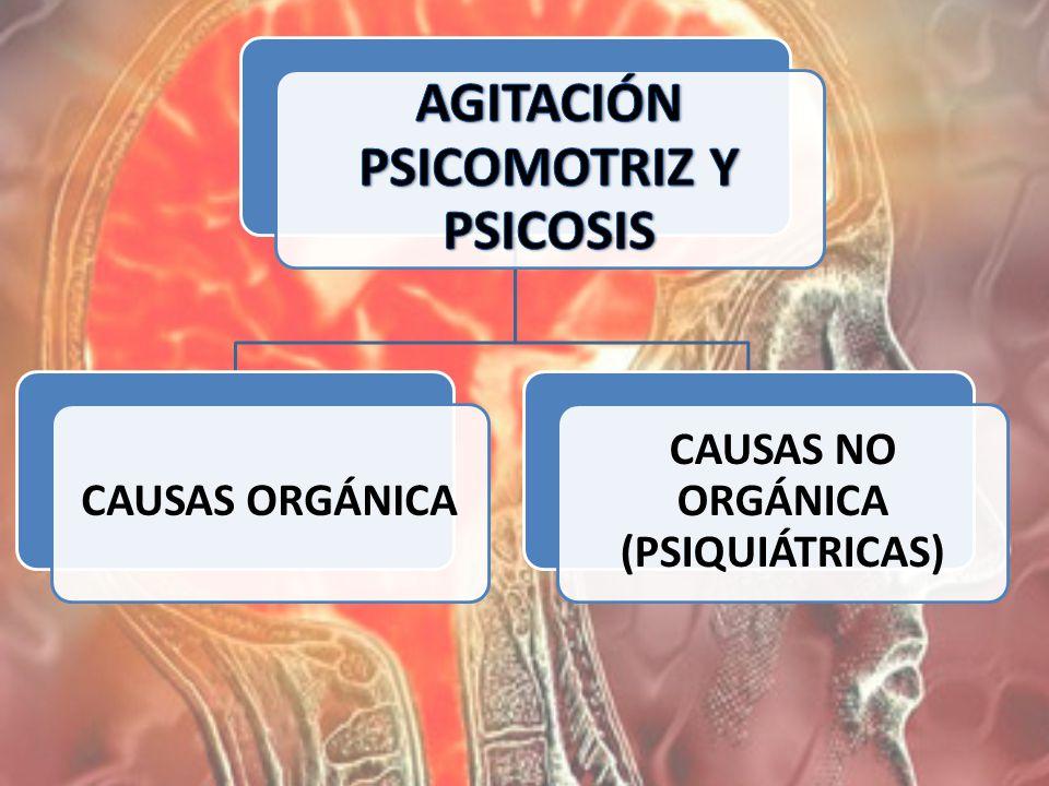CAUSAS ORGÁNICA CAUSAS NO ORGÁNICA (PSIQUIÁTRICAS)
