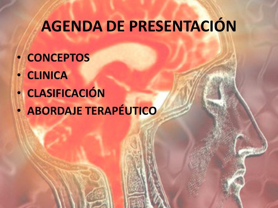 AGENDA DE PRESENTACIÓN CONCEPTOS CLINICA CLASIFICACIÓN ABORDAJE TERAPÉUTICO