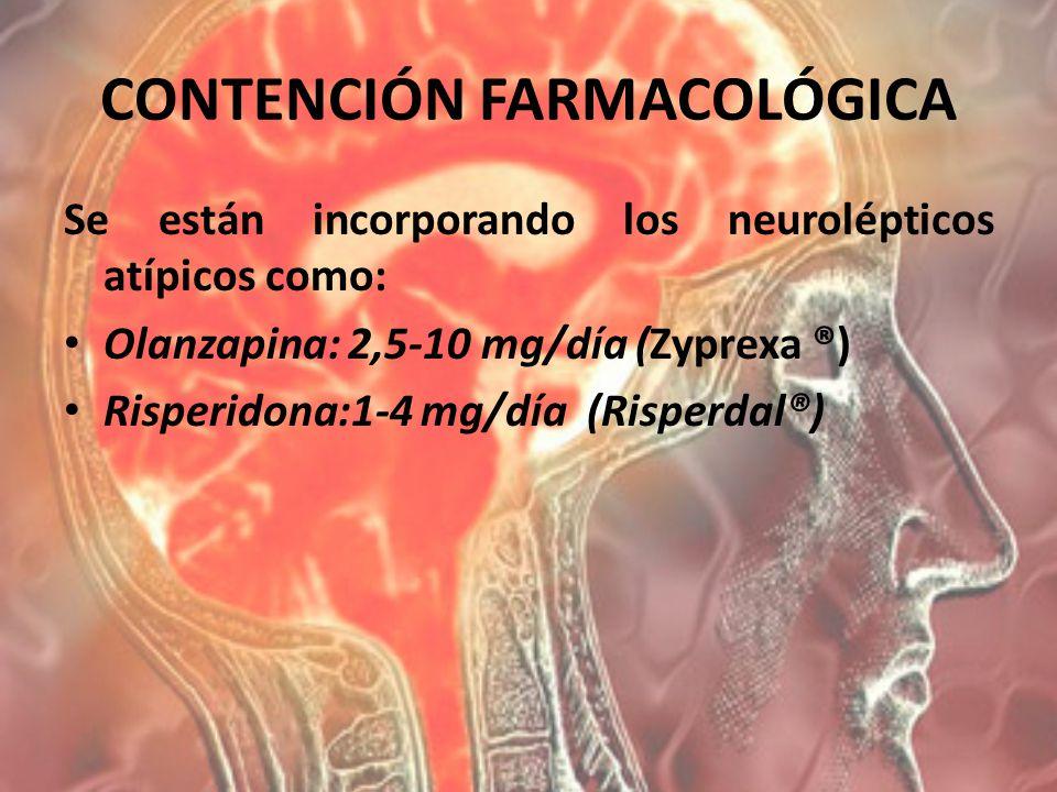 Se están incorporando los neurolépticos atípicos como: Olanzapina: 2,5-10 mg/día (Zyprexa ®) Risperidona:1-4 mg/día (Risperdal®)