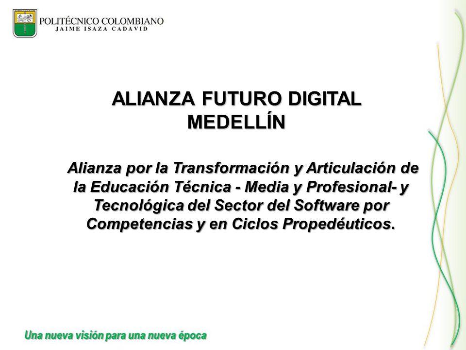 ALIANZA FUTURO DIGITAL MEDELLÍN Alianza por la Transformación y Articulación de la Educación Técnica - Media y Profesional- y Tecnológica del Sector d