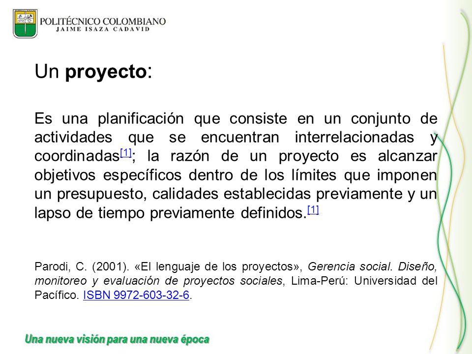 Un proyecto : Es una planificación que consiste en un conjunto de actividades que se encuentran interrelacionadas y coordinadas [1] ; la razón de un p