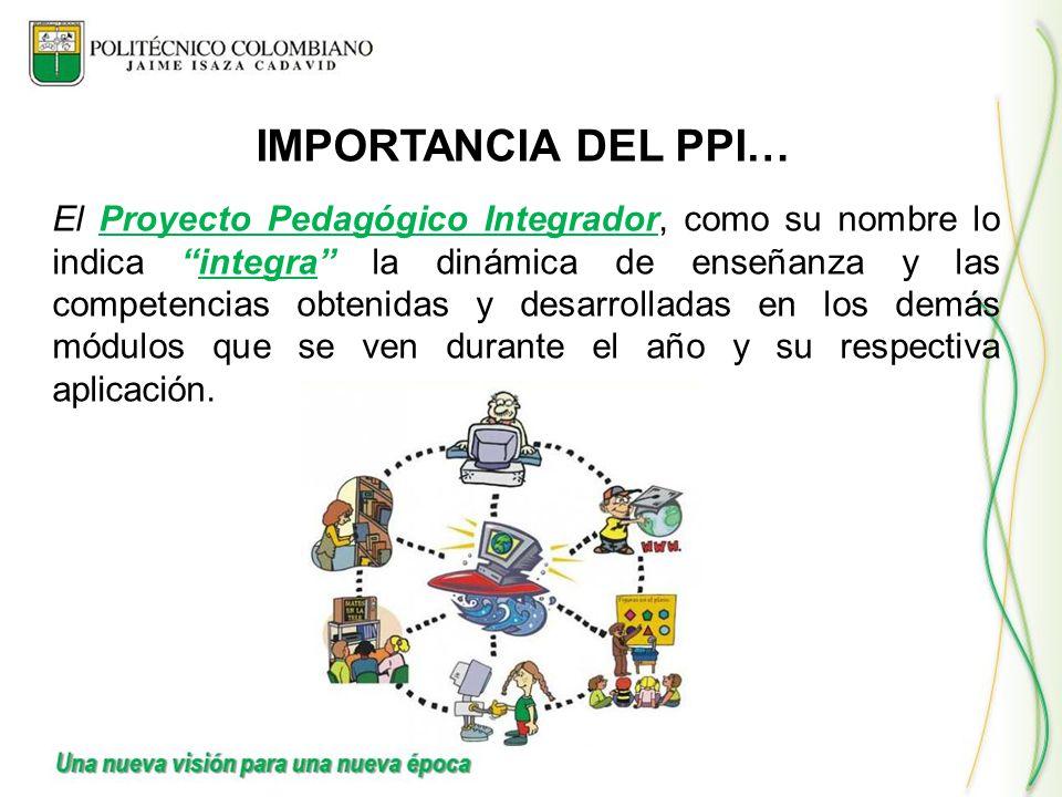 El Proyecto Pedagógico Integrador, como su nombre lo indica integra la dinámica de enseñanza y las competencias obtenidas y desarrolladas en los demás