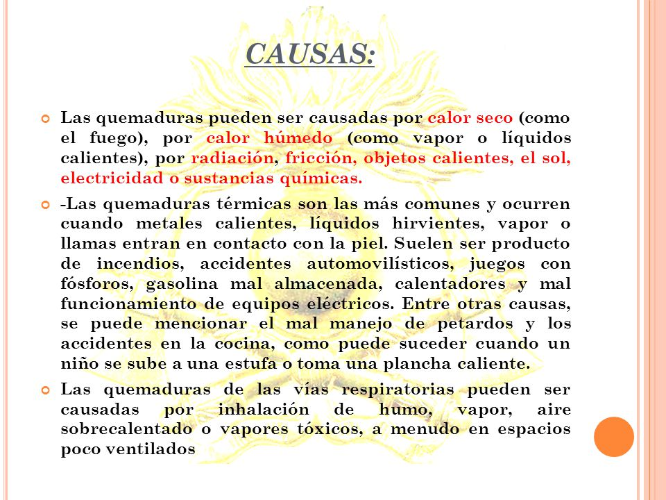 QUEMADURAS: LESION QUE SUFRE EL TEJIDO ORGANICO AL ENTRAR EN CONTACTO CON AGENTES FISICOS, QUIMICOS O TERMICOS.