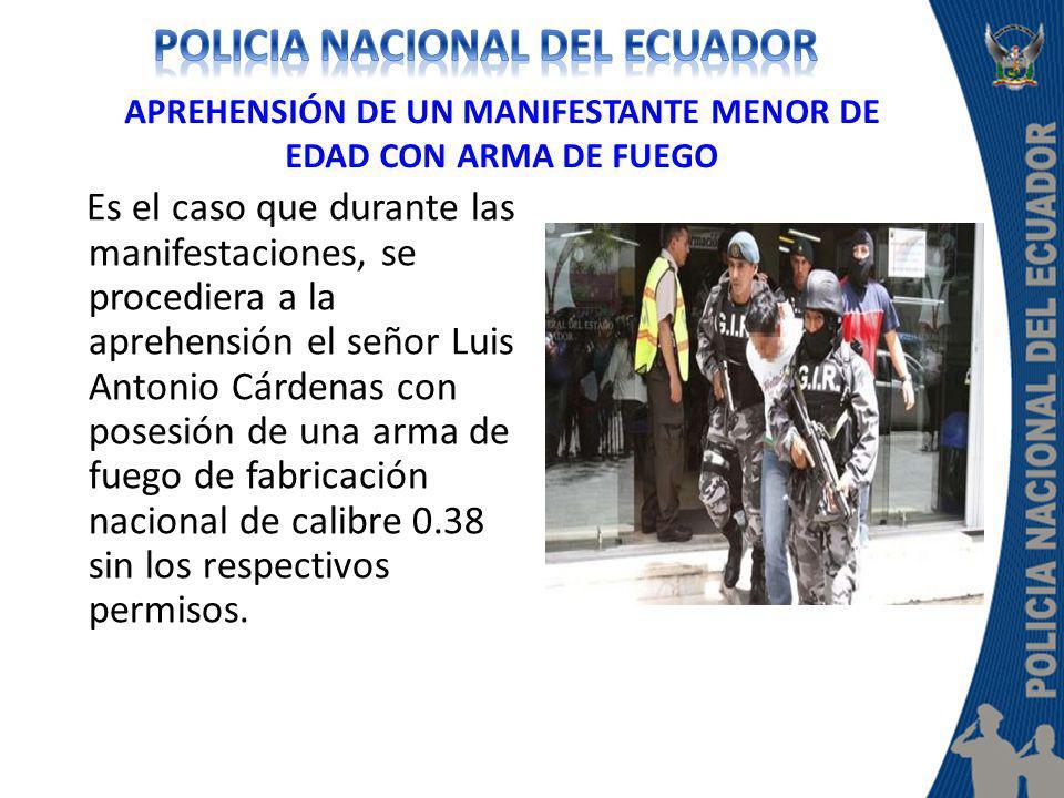 APREHENSIÓN DE UN MANIFESTANTE MENOR DE EDAD CON ARMA DE FUEGO Es el caso que durante las manifestaciones, se procediera a la aprehensión el señor Lui