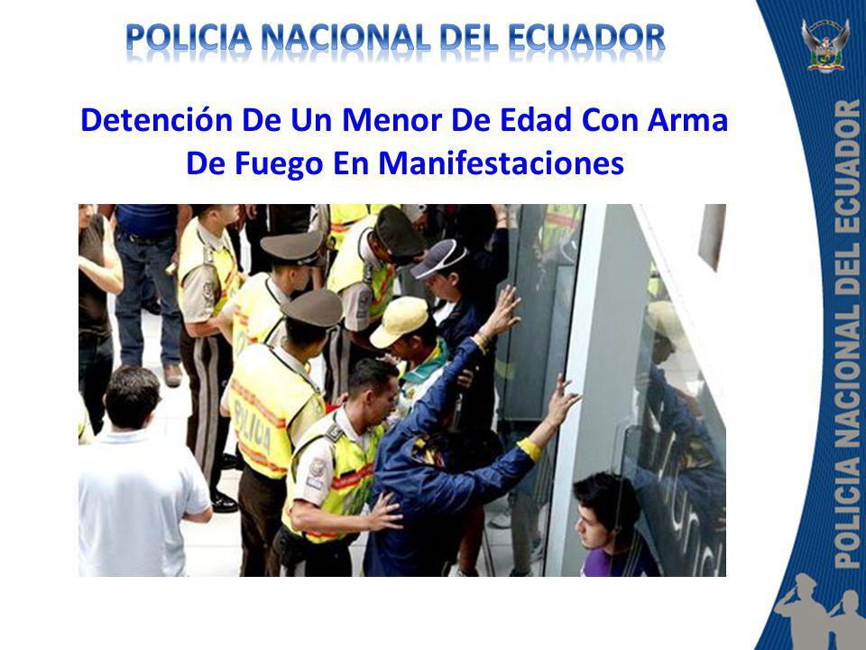 Detención De Un Menor De Edad Con Arma De Fuego En Manifestaciones