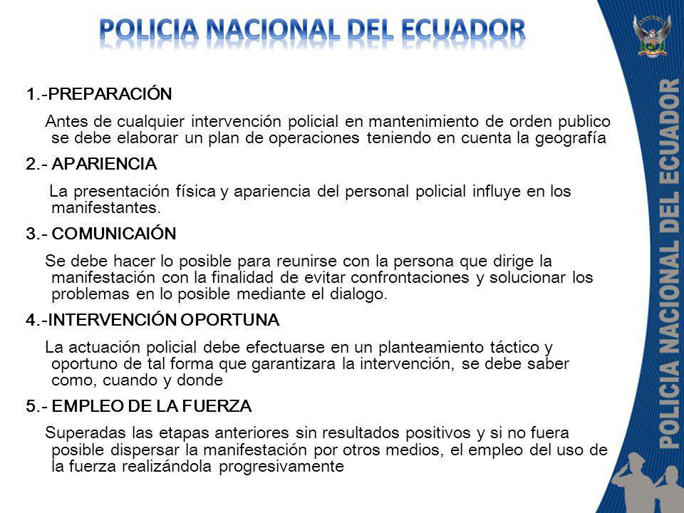 1.-PREPARACIÓN Antes de cualquier intervención policial en mantenimiento de orden publico se debe elaborar un plan de operaciones teniendo en cuenta l