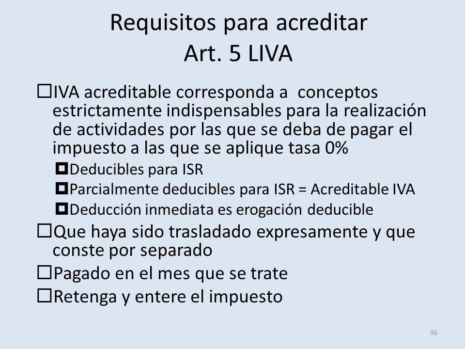 Requisitos para acreditar Art. 5 LIVA 36 IVA acreditable corresponda a conceptos estrictamente indispensables para la realización de actividades por l