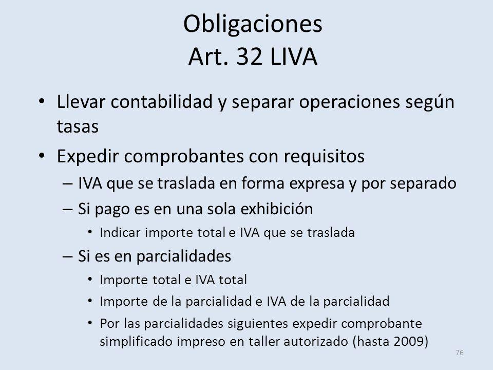 Obligaciones Art. 32 LIVA Llevar contabilidad y separar operaciones según tasas Expedir comprobantes con requisitos – IVA que se traslada en forma exp