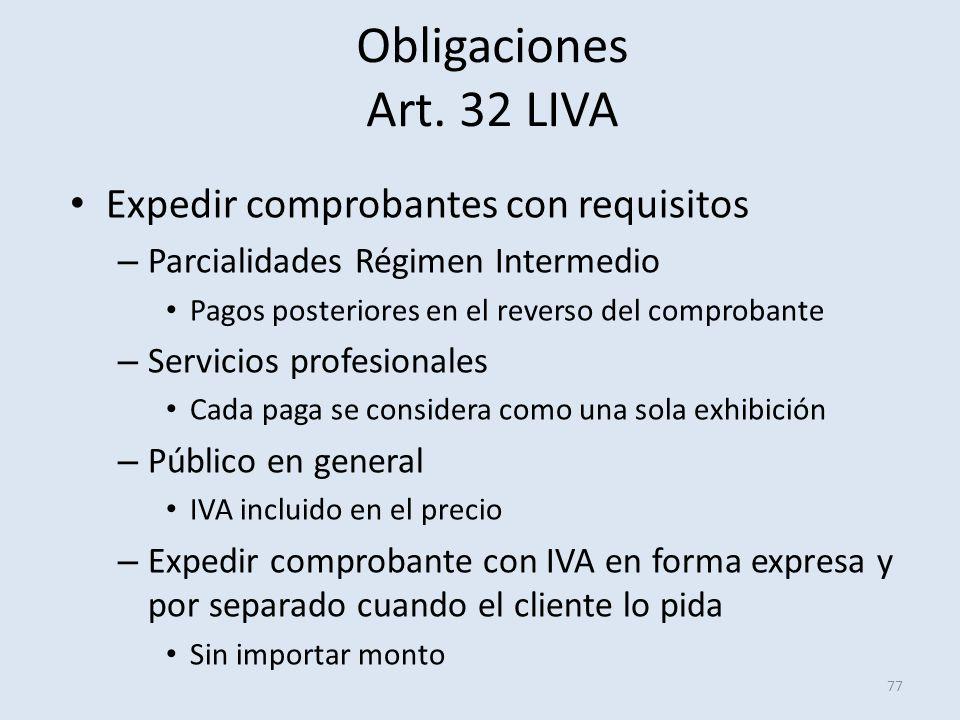 Obligaciones Art. 32 LIVA Expedir comprobantes con requisitos – Parcialidades Régimen Intermedio Pagos posteriores en el reverso del comprobante – Ser