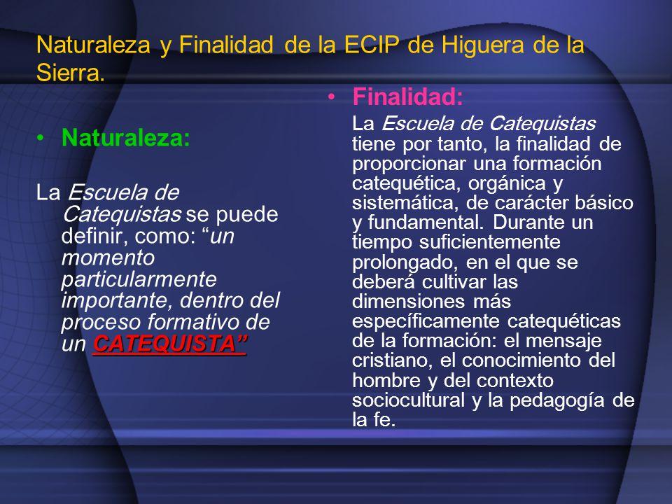 Naturaleza y Finalidad de la ECIP de Higuera de la Sierra.