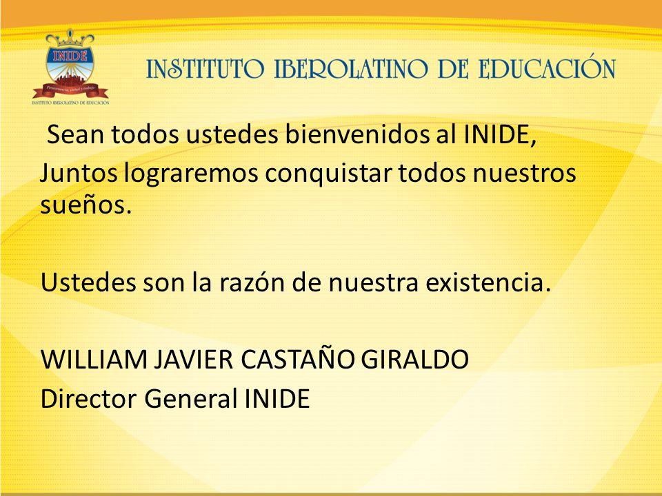 Sean todos ustedes bienvenidos al INIDE, Juntos lograremos conquistar todos nuestros sueños.