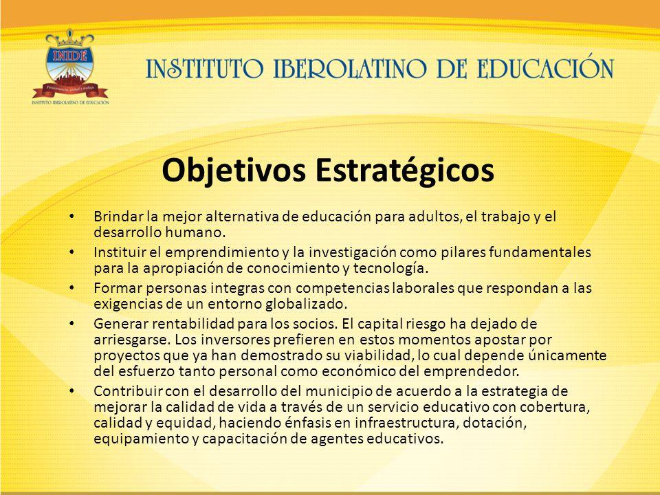 Objetivos Estratégicos Brindar la mejor alternativa de educación para adultos, el trabajo y el desarrollo humano.