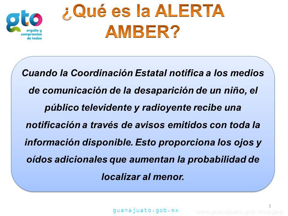 guanajuato.gob.mx www.guanajuato.gob.mx/pgjeg Cuando la Coordinación Estatal notifica a los medios de comunicación de la desaparición de un niño, el público televidente y radioyente recibe una notificación a través de avisos emitidos con toda la información disponible.