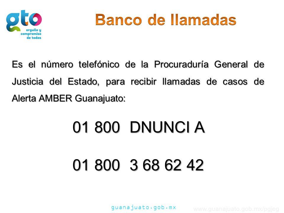 guanajuato.gob.mx www.guanajuato.gob.mx/pgjeg Es el número telefónico de la Procuraduría General de Justicia del Estado, para recibir llamadas de caso