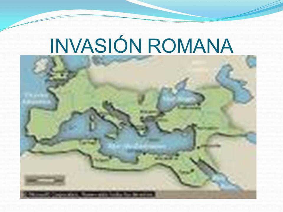 INVASIÓN ROMANA