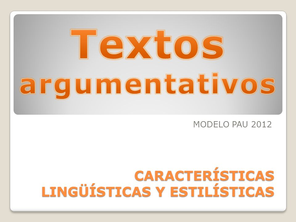 CARACTERÍSTICAS LINGÜÍSTICAS Y ESTILÍSTICAS MODELO PAU 2012