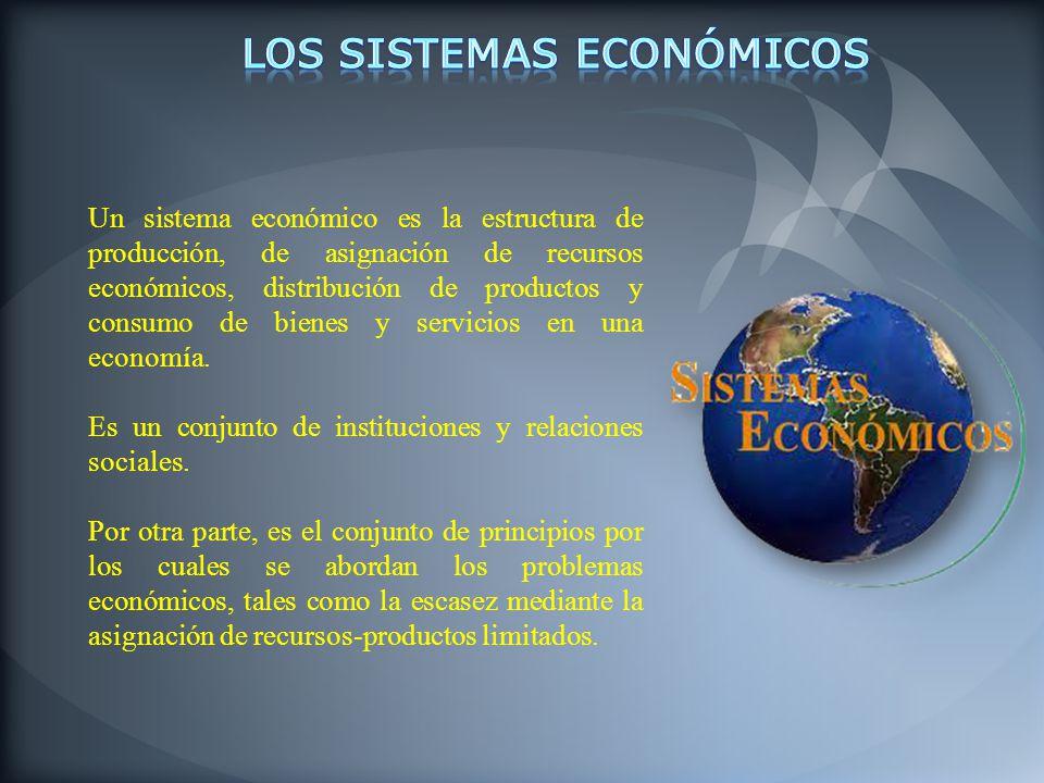 Un sistema económico es la estructura de producción, de asignación de recursos económicos, distribución de productos y consumo de bienes y servicios e