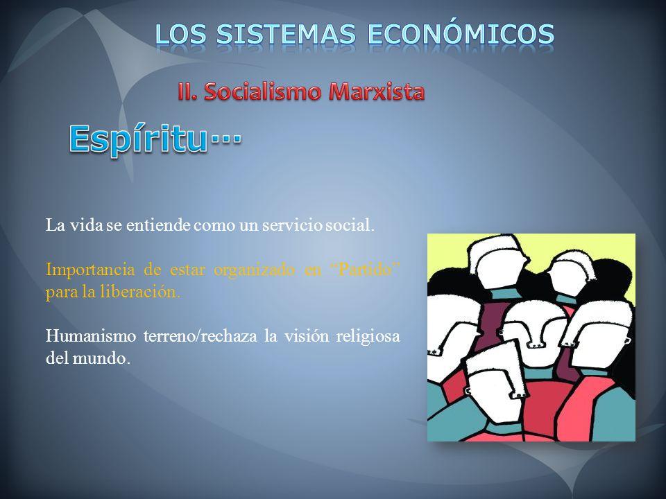 La vida se entiende como un servicio social. Importancia de estar organizado en Partido para la liberación. Humanismo terreno/rechaza la visión religi