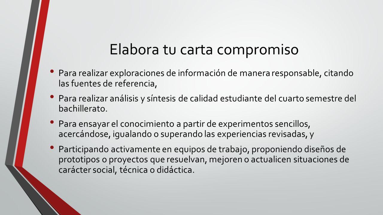 Elabora tu carta compromiso Para realizar exploraciones de información de manera responsable, citando las fuentes de referencia, Para realizar análisi