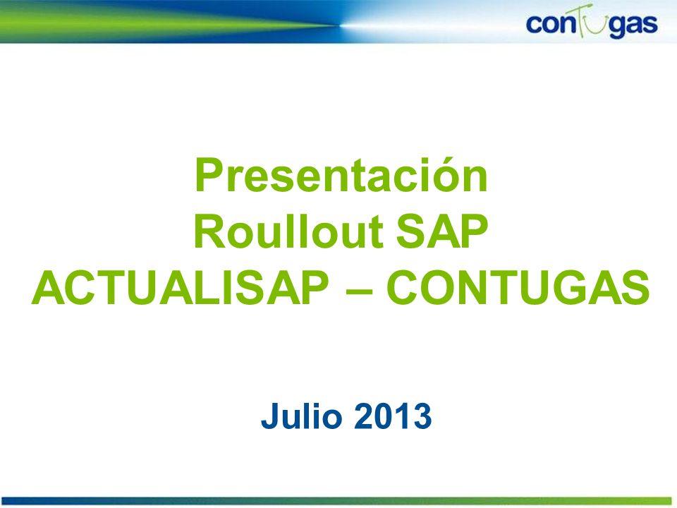 Presentación Roullout SAP ACTUALISAP – CONTUGAS Julio 2013