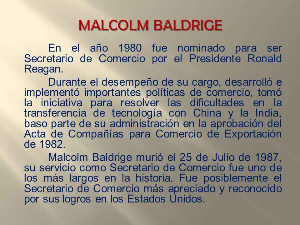 En el año 1980 fue nominado para ser Secretario de Comercio por el Presidente Ronald Reagan. Durante el desempeño de su cargo, desarrolló e implementó