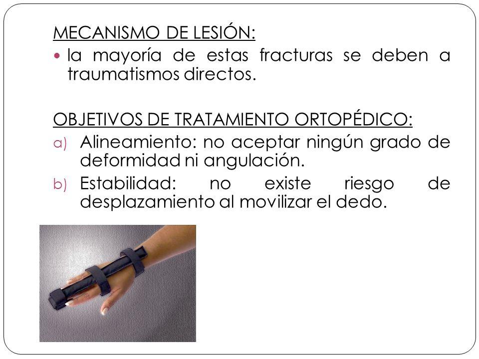 MECANISMO DE LESIÓN: la mayoría de estas fracturas se deben a traumatismos directos.