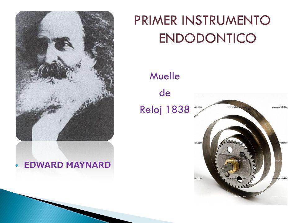 PRIMER INSTRUMENTO ENDODONTICO EDWARD MAYNARD Muelle de Reloj 1838