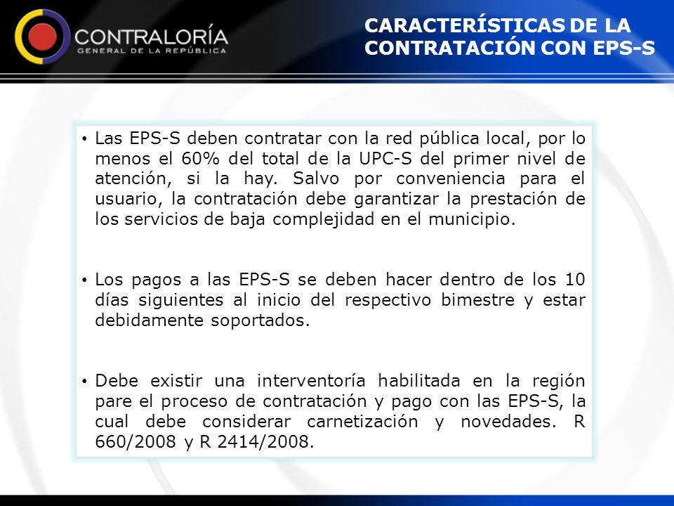 Las EPS-S deben contratar con la red pública local, por lo menos el 60% del total de la UPC-S del primer nivel de atención, si la hay. Salvo por conve