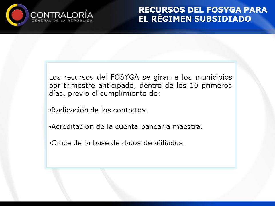 Los recursos del FOSYGA se giran a los municipios por trimestre anticipado, dentro de los 10 primeros días, previo el cumplimiento de: Radicación de l