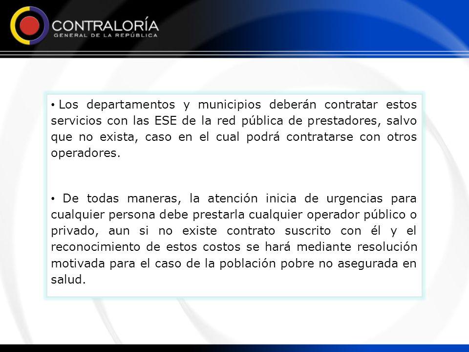 Los departamentos y municipios deberán contratar estos servicios con las ESE de la red pública de prestadores, salvo que no exista, caso en el cual po