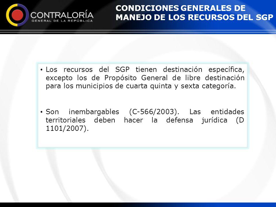 CONDICIONES GENERALES DE MANEJO DE LOS RECURSOS DEL SGP Los recursos del SGP tienen destinación específica, excepto los de Propósito General de libre